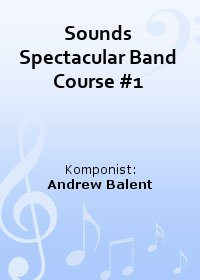 Sounds Spectacular Band Course #1