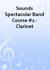 Sounds Spectacular Band Course #2 - Clarinet