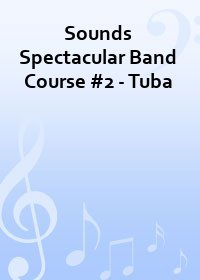 Sounds Spectacular Band Course #2 - Tuba