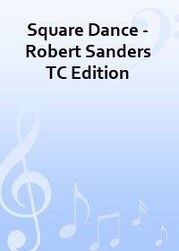 Square Dance - Robert Sanders TC Edition