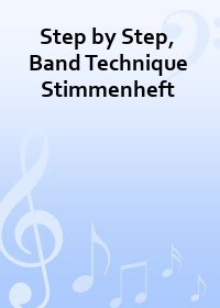 Step by Step, Band Technique Stimmenheft