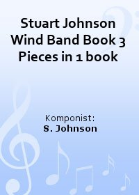 Stuart Johnson Wind Band Book 3 Pieces in 1 book