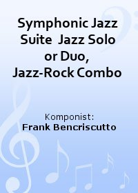 Symphonic Jazz Suite  Jazz Solo or Duo, Jazz-Rock Combo