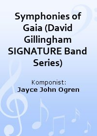 Symphonies of Gaia (David Gillingham SIGNATURE Band Series)