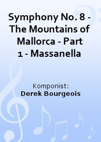 Symphony No. 8 - The Mountains of Mallorca - Part 1 - Massanella