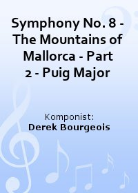 Symphony No. 8 - The Mountains of Mallorca - Part 2 - Puig Major