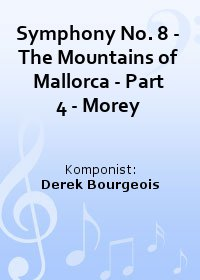 Symphony No. 8 - The Mountains of Mallorca - Part 4 - Morey