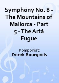 Symphony No. 8 - The Mountains of Mallorca - Part 5 - The Artá Fugue