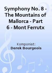 Symphony No. 8 - The Mountains of Mallorca - Part 6 - Mont Ferrutx