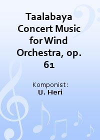 Taalabaya Concert Music for Wind Orchestra, op. 61