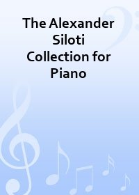The Alexander Siloti Collection for Piano