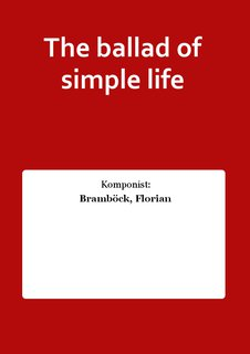 The ballad of simple life