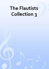 The Flautists Collection 3