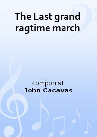 The Last grand ragtime march