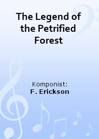 The Legend of the Petrified Forest