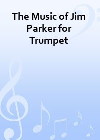 The Music of Jim Parker for Trumpet