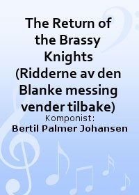 The Return of the Brassy Knights (Ridderne av den Blanke messing vender tilbake)