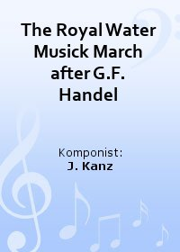 The Royal Water Musick March after G.F. Handel
