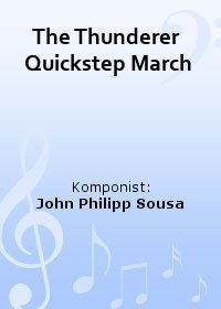 The Thunderer  Quickstep March