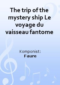The trip of the mystery ship Le voyage du vaisseau fantome