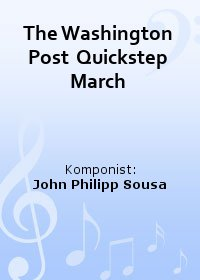 The Washington Post  Quickstep March