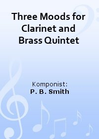 Three Moods for Clarinet and Brass Quintet