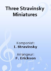 Three Stravinsky Miniatures