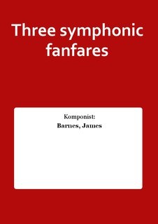 Three symphonic fanfares