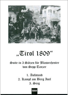 Tirol 1809, Suite in 3 Sätzen