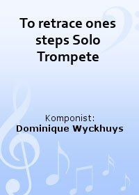 To retrace ones steps Solo Trompete