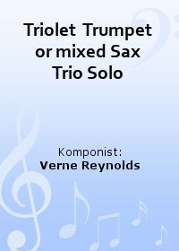 Triolet  Trumpet or mixed Sax Trio Solo