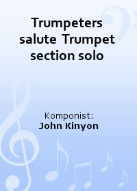 Trumpeters salute  Trumpet section solo