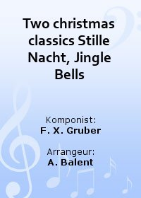 Two christmas classics Stille Nacht, Jingle Bells