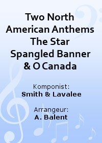 Two North American Anthems The Star Spangled Banner & O Canada