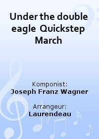 Under the double eagle  Quickstep March