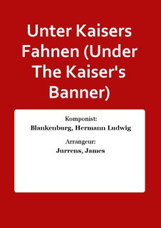 Unter Kaisers Fahnen (Under The Kaisers Banner)