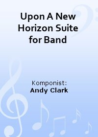 Upon A New Horizon Suite for Band