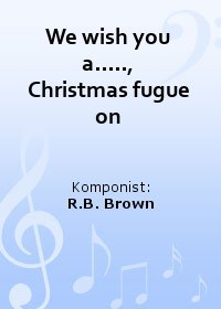 We wish you a....., Christmas fugue on