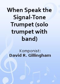 When Speak the Signal-Tone Trumpet (solo trumpet with band)