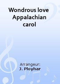 Wondrous love  Appalachian carol