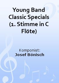 Young Band Classic Specials (1. Stimme in C Flöte)