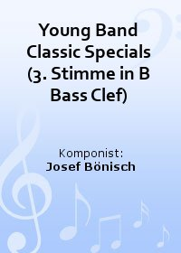 Young Band Classic Specials (3. Stimme in B Bass Clef)