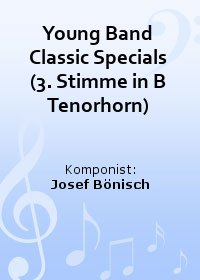 Young Band Classic Specials (3. Stimme in B Tenorhorn)
