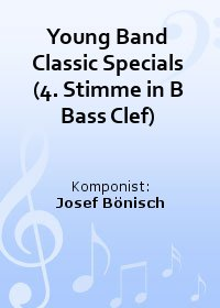 Young Band Classic Specials (4. Stimme in B Bass Clef)