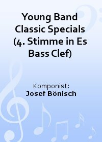 Young Band Classic Specials (4. Stimme in Es Bass Clef)