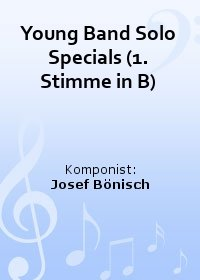 Young Band Solo Specials (1. Stimme in B)