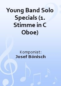 Young Band Solo Specials (1. Stimme in C Oboe)