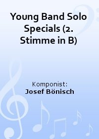Young Band Solo Specials (2. Stimme in B)