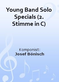 Young Band Solo Specials (2. Stimme in C)