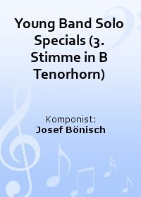 Young Band Solo Specials (3. Stimme in B Tenorhorn)